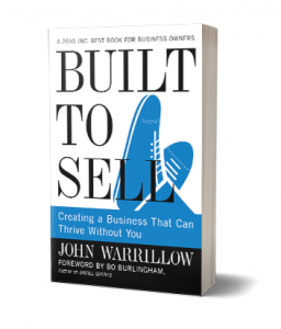 Built to Sell: Creating a Business That Can Thrive Without You by John Warrillow